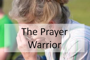 The Prayer Warrior