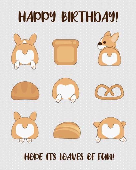 birthday card hope its loaves of fun corgi bread butt