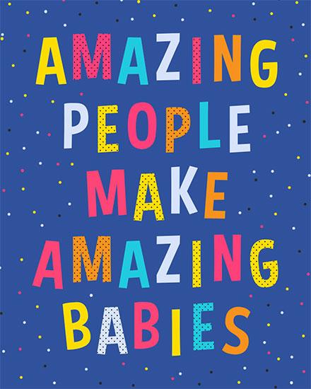 baby card amazing people make amazing babies