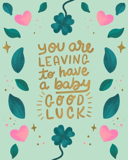 baby card you are leaving to have a baby good luck
