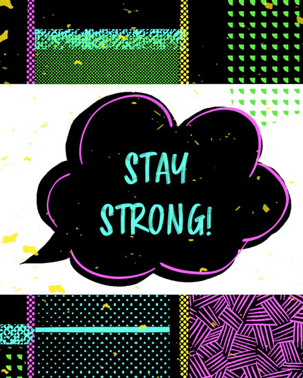 encouragement card stay strong word bubble