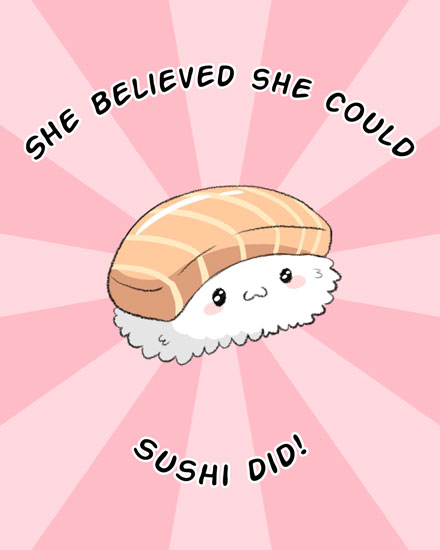 encouragement card she believed she could sushi did