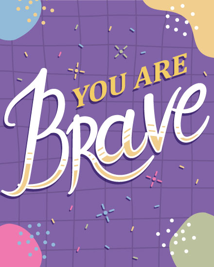 encouragement card you are brave