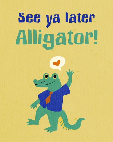farewell card see ya later alligator