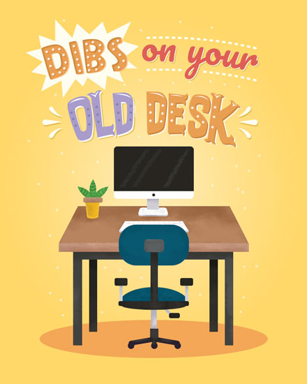 farewell card dibs on your old desk