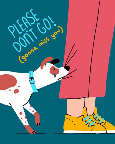 farewell card please dont go dog pulling pant leg