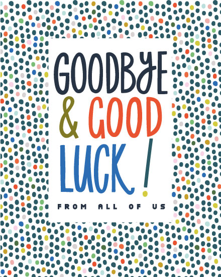 farewell card goodbye and good luck from all of us