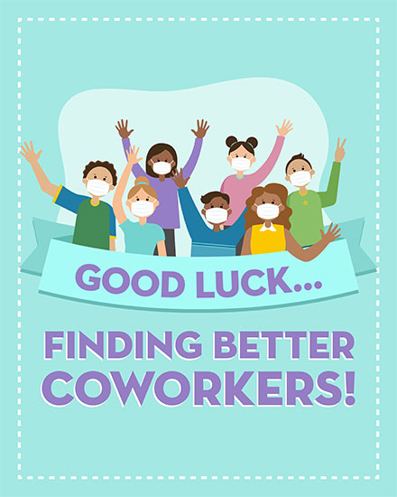 farewell card good luck finding better coworkers