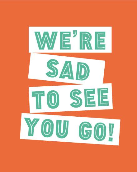 farewell card sad to see you go