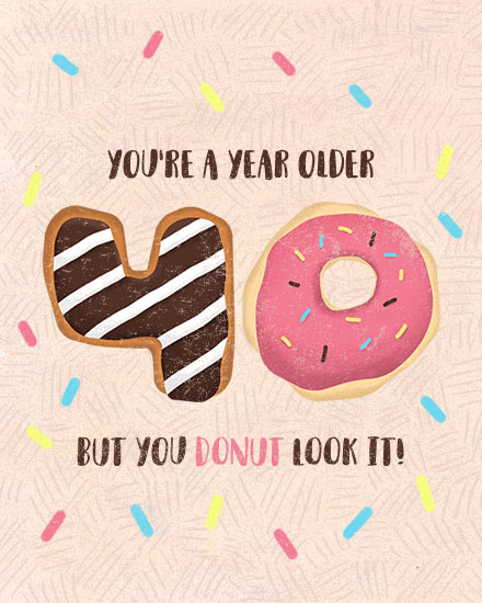 happy birthday card 40 years old donut look it