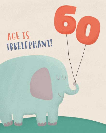 happy birthday card 60 years old age is irrelephant