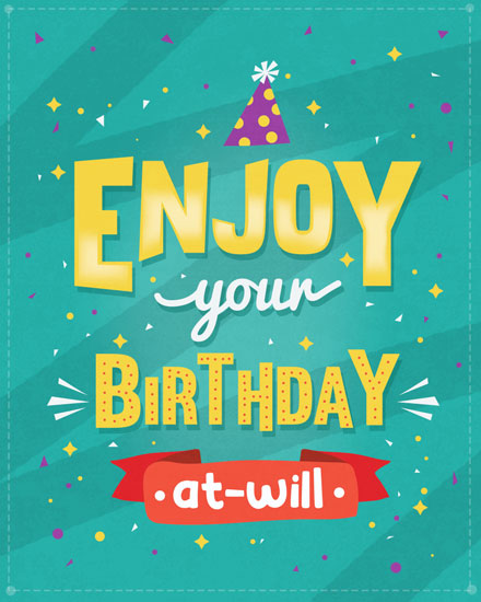happy birthday card enjoy at will