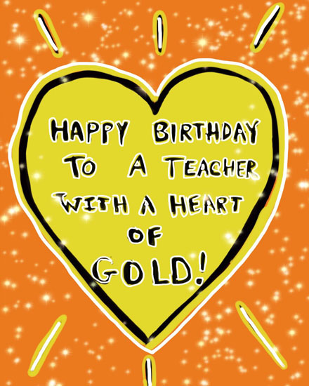 birthday card to a teacher with a heart of gold