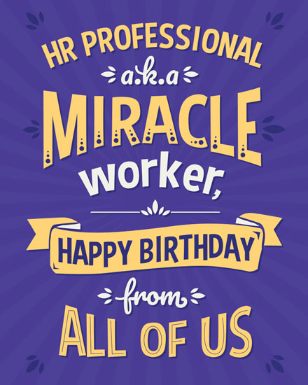 happy birthday card hr professional miracle worker