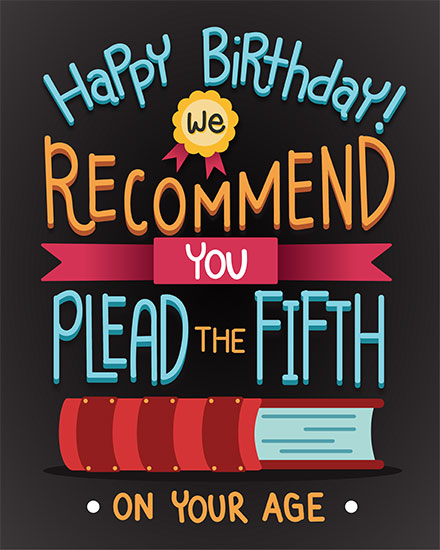 birthday card we recommend you plead the fifth on your age