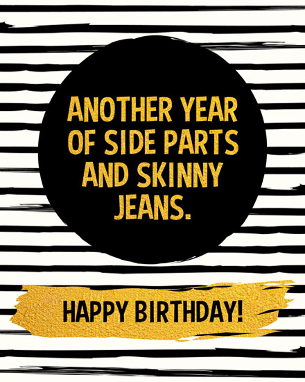 birthday card another year of side parts and skinny jeans
