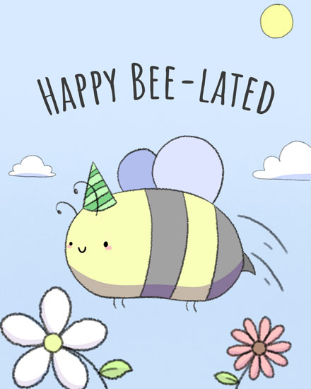 happy belated birthday card bee