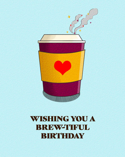 birthday card brew-tiful coffee cup