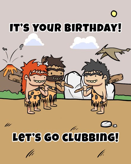 happy birthday card cavemen go clubbing