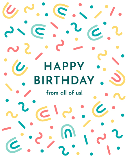 birthday card happy birthday from all of us colorful confetti