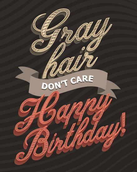 birthday card gray hair dont care