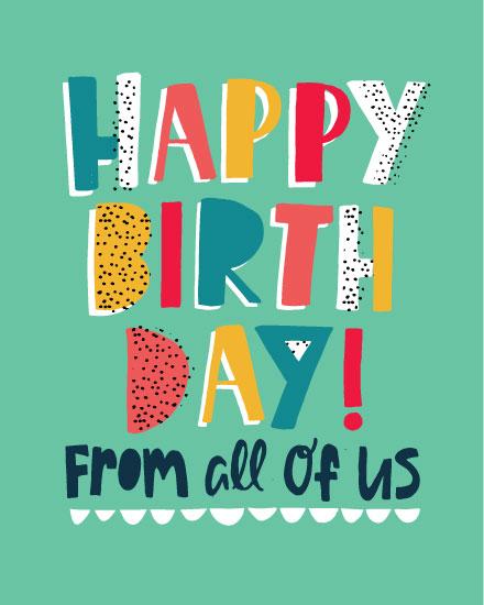 happy birthday card happy birthday from all of us