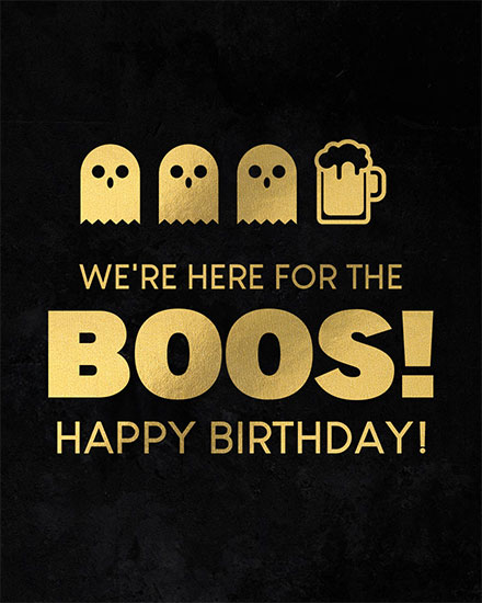 birthday card were here for the boos happy birthday gold ghosts