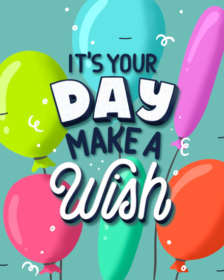 birthday card its your day make a wish balloons