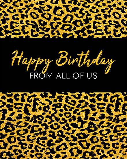birthday card happy birthday from all of us leopard background