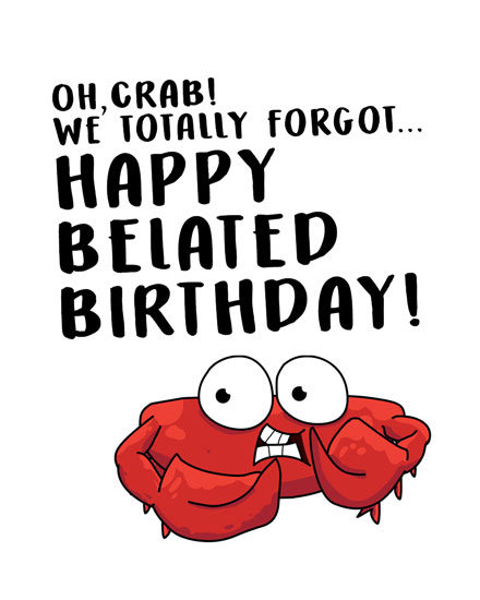 happy belated birthday card oh crab