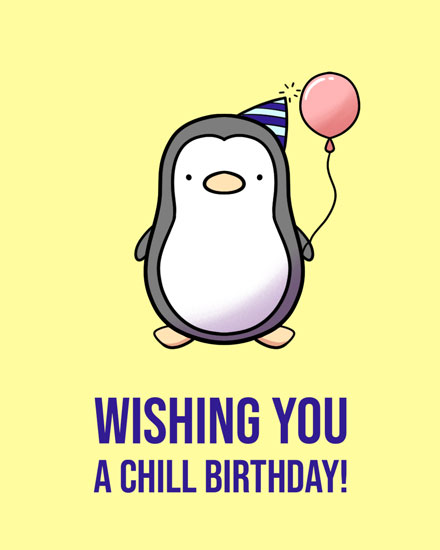 happy birthday card penguin chill birthday