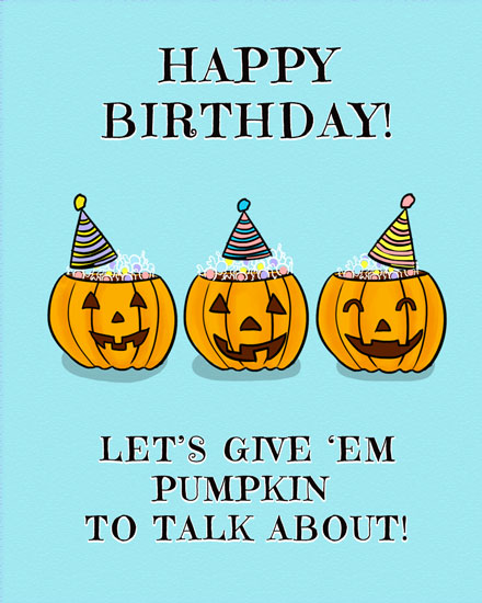 happy birthday halloween card pumpkin to talk about