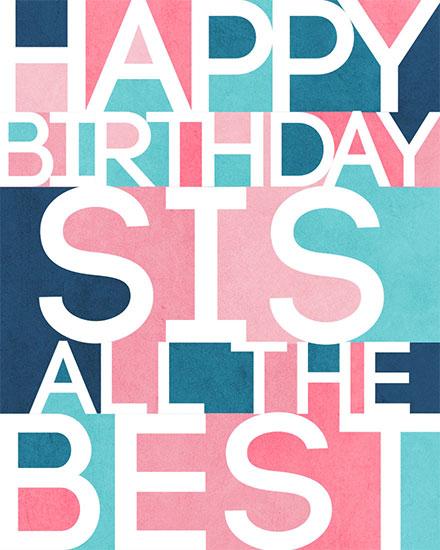 birthday card happy birthday sis all the best