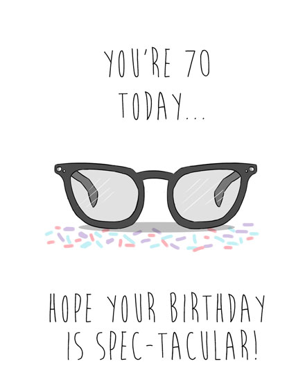 birthday card 70th birthday hope its spectacular glasses