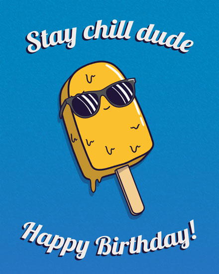 happy birthday card stay chill popsicle dude