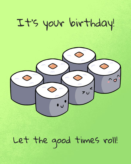 happy birthday card let the good times sushi roll