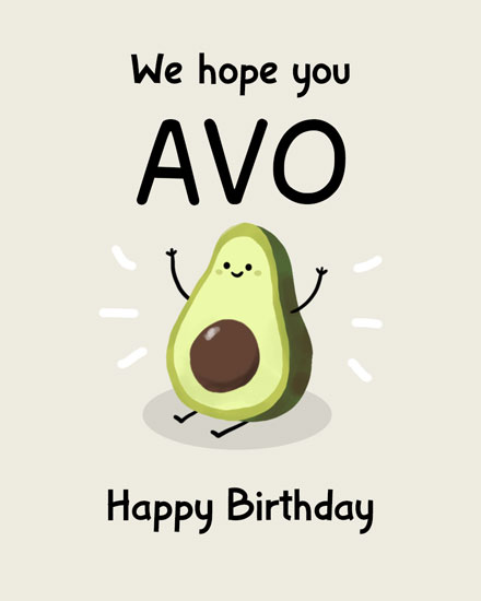 birthday card we hope you avo happy birthday avocado