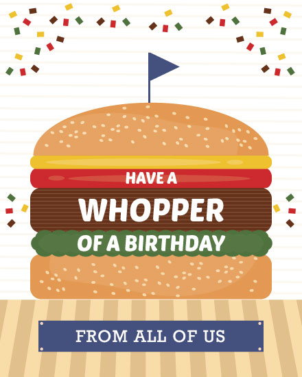 birthday card whopper