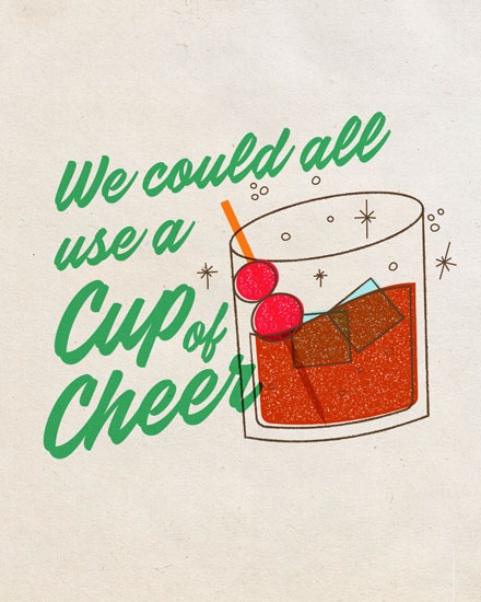 holiday card we could all use a cup of cheer