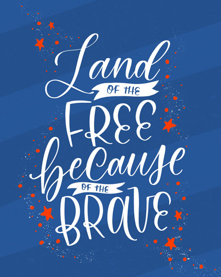 military appreciation card land of the free because of the brave