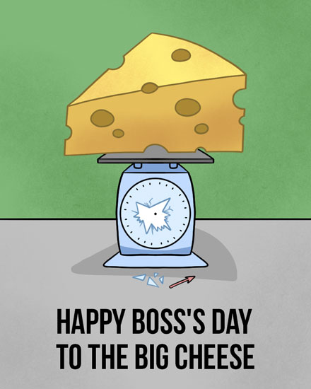 boss day card to the big cheese