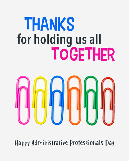 administrative professionals day colorful paper clips holding us together