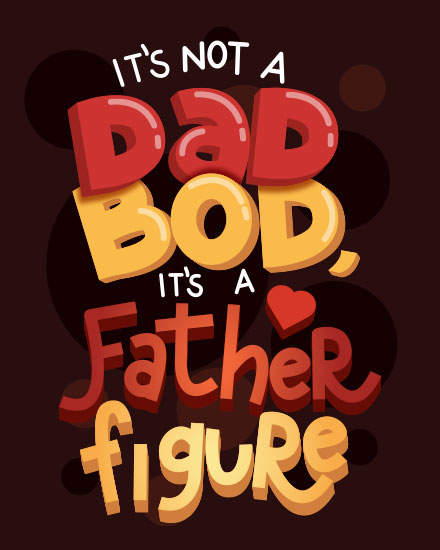 fathers day card not a dad bod but a father figure