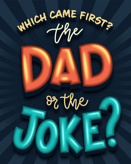 fathers day card which came first the dad or the joke