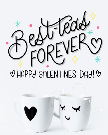 happy galentines day card best teas forever