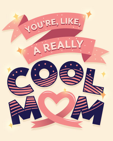 mothers day card like a really cool mom