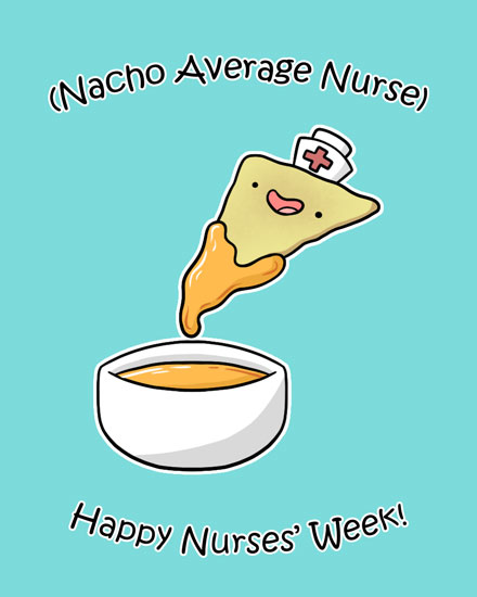 nurse week card nacho average nurse