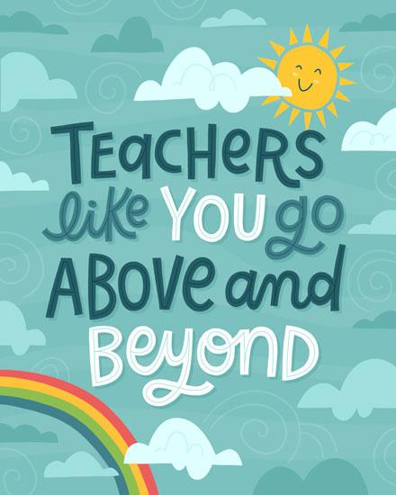teacher appreciation card teachers like you go above and beyond rainbow