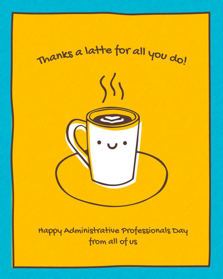 administrative professionals day thanks a latte