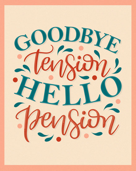 retirement card goodbye tension hello pension